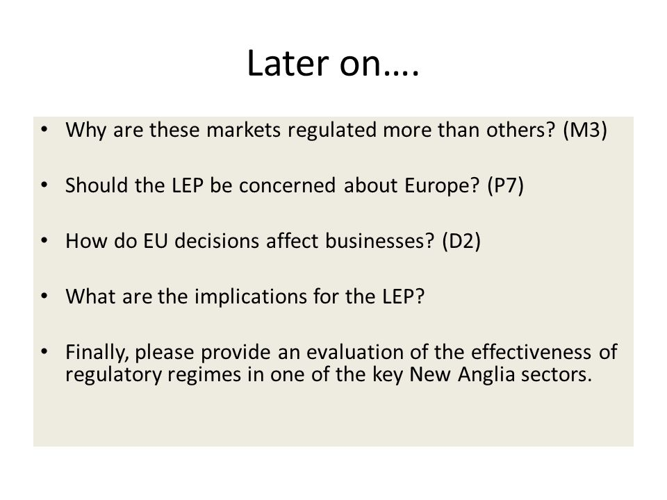 Later on…. Why are these markets regulated more than others (M3)
