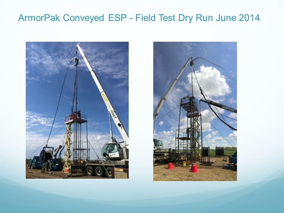 ArmorPak Conveyed ESP - Field Test Dry Run June 2014