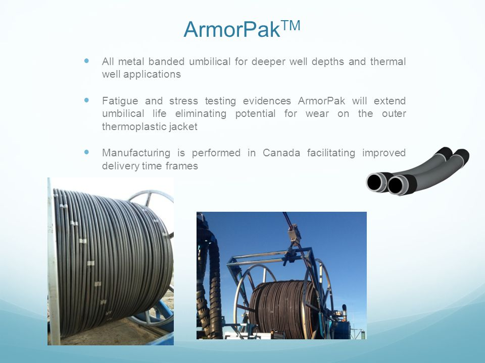 ArmorPakTM All metal banded umbilical for deeper well depths and thermal well applications.
