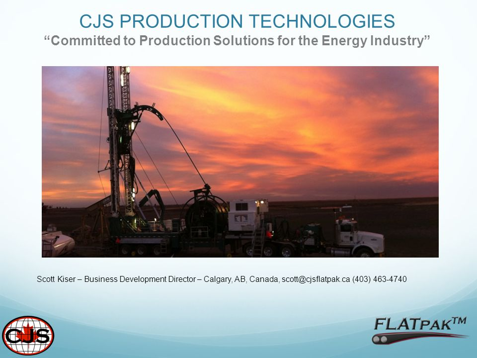 CJS PRODUCTION TECHNOLOGIES Committed to Production Solutions for the Energy Industry