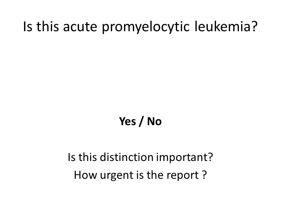 Is this acute promyelocytic leukemia