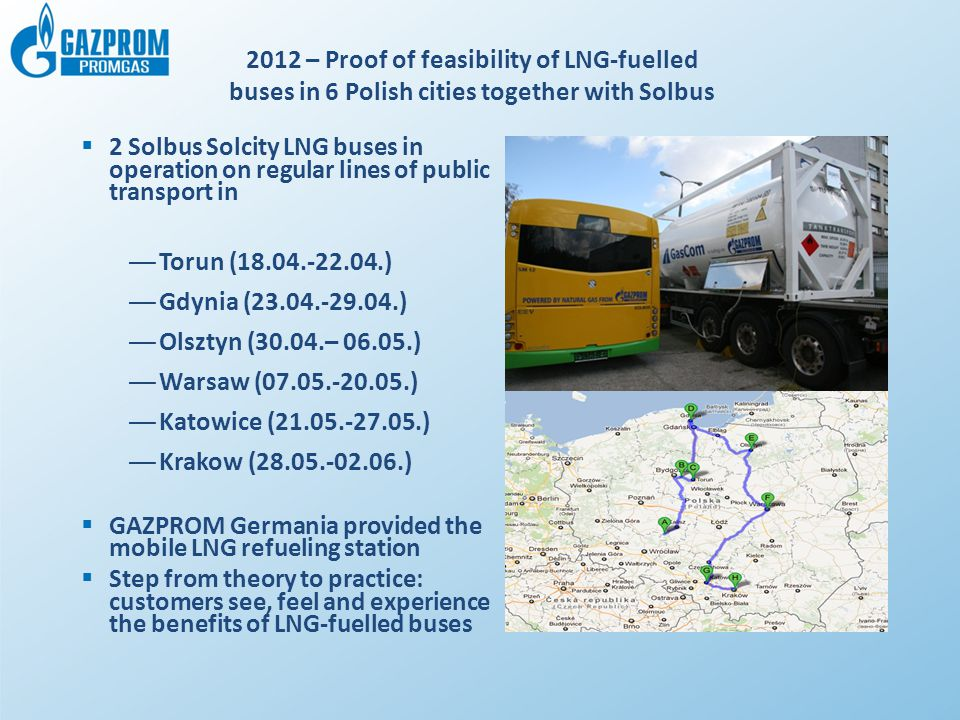 2012 – Proof of feasibility of LNG-fuelled buses in 6 Polish cities together with Solbus