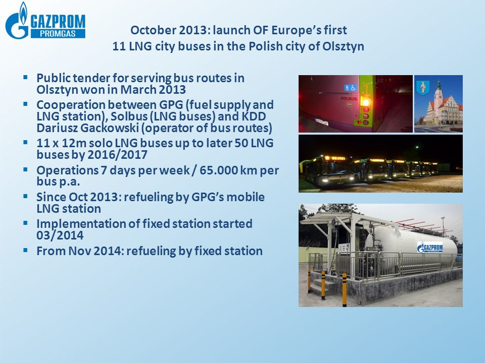 October 2013: launch OF Europe's first 11 LNG city buses in the Polish city of Olsztyn