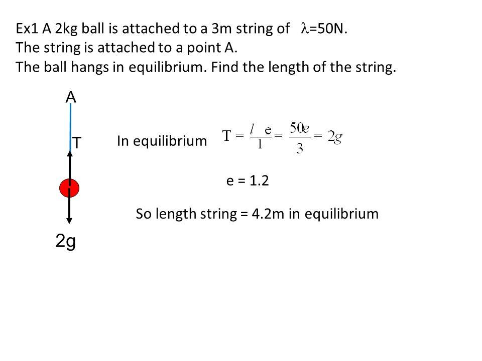 2g Ex1 A 2kg ball is attached to a 3m string of l=50N.