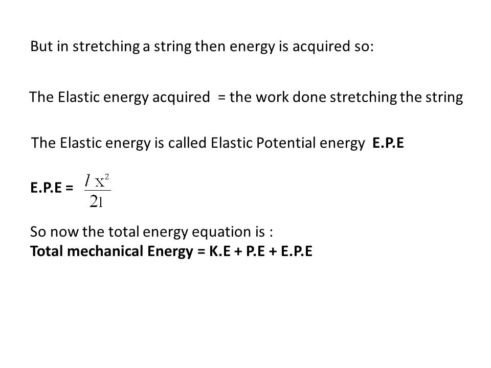 But in stretching a string then energy is acquired so: