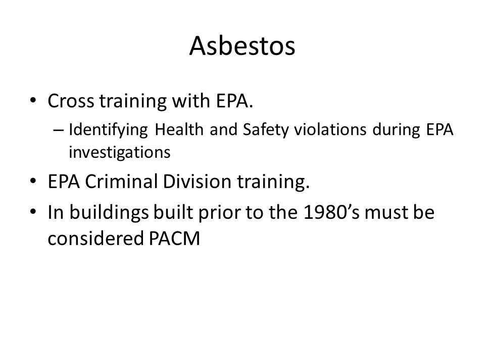 Asbestos Cross training with EPA. EPA Criminal Division training.