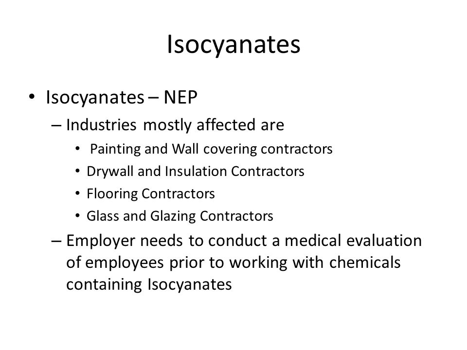 Isocyanates Isocyanates – NEP Industries mostly affected are