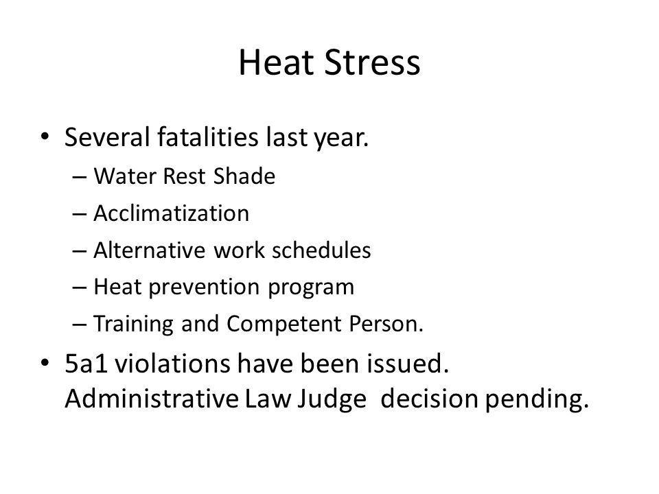 Heat Stress Several fatalities last year.