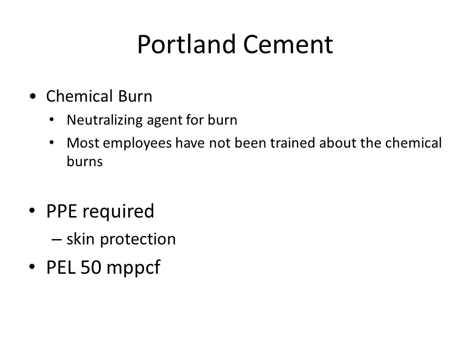 Portland Cement PPE required PEL 50 mppcf Chemical Burn