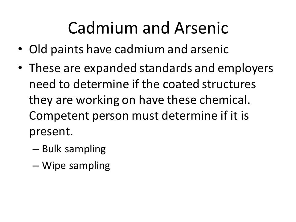 Cadmium and Arsenic Old paints have cadmium and arsenic
