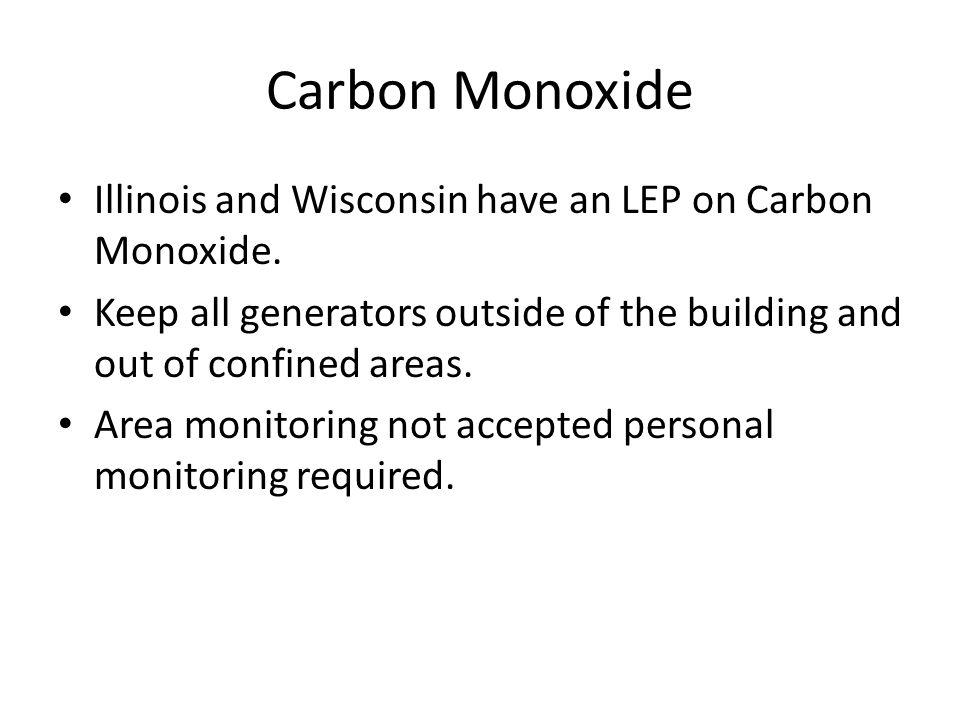 Carbon Monoxide Illinois and Wisconsin have an LEP on Carbon Monoxide.