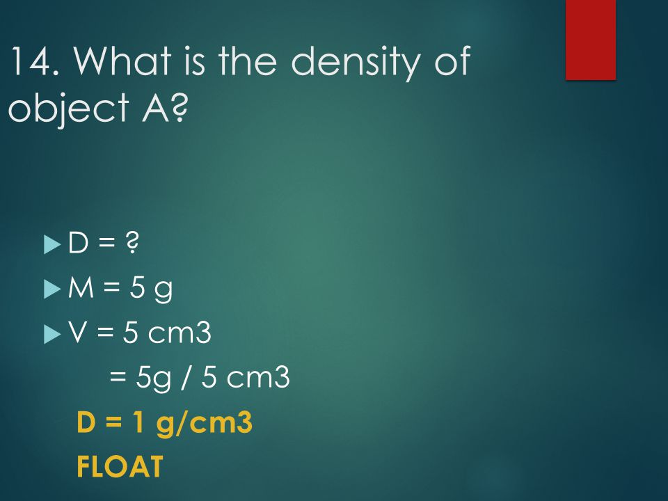 14. What is the density of object A
