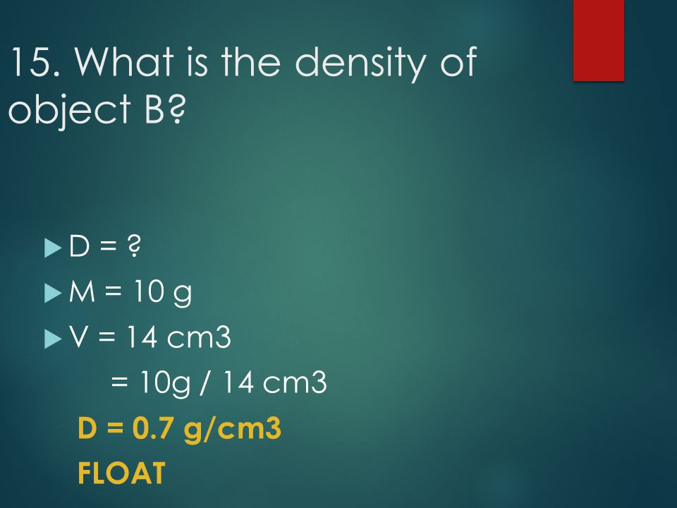 15. What is the density of object B