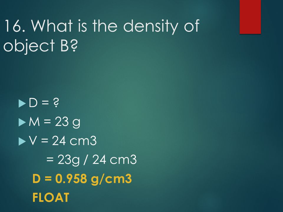 16. What is the density of object B