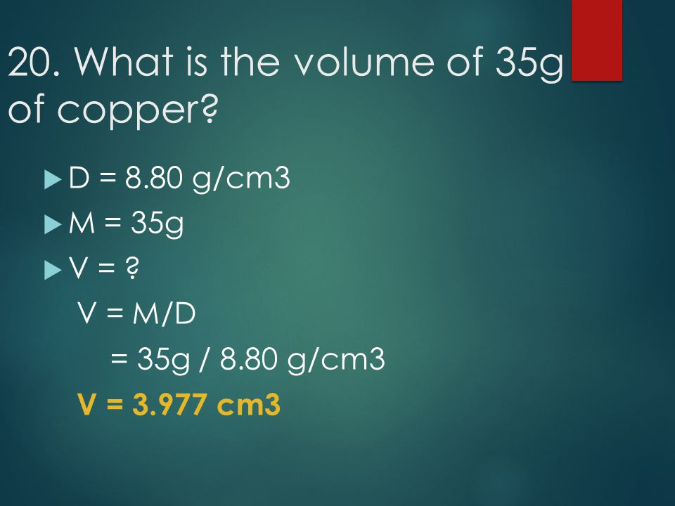 20. What is the volume of 35g of copper