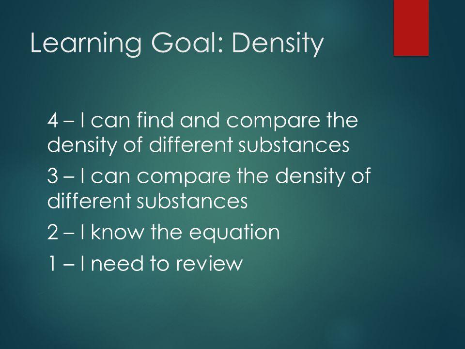 Learning Goal: Density