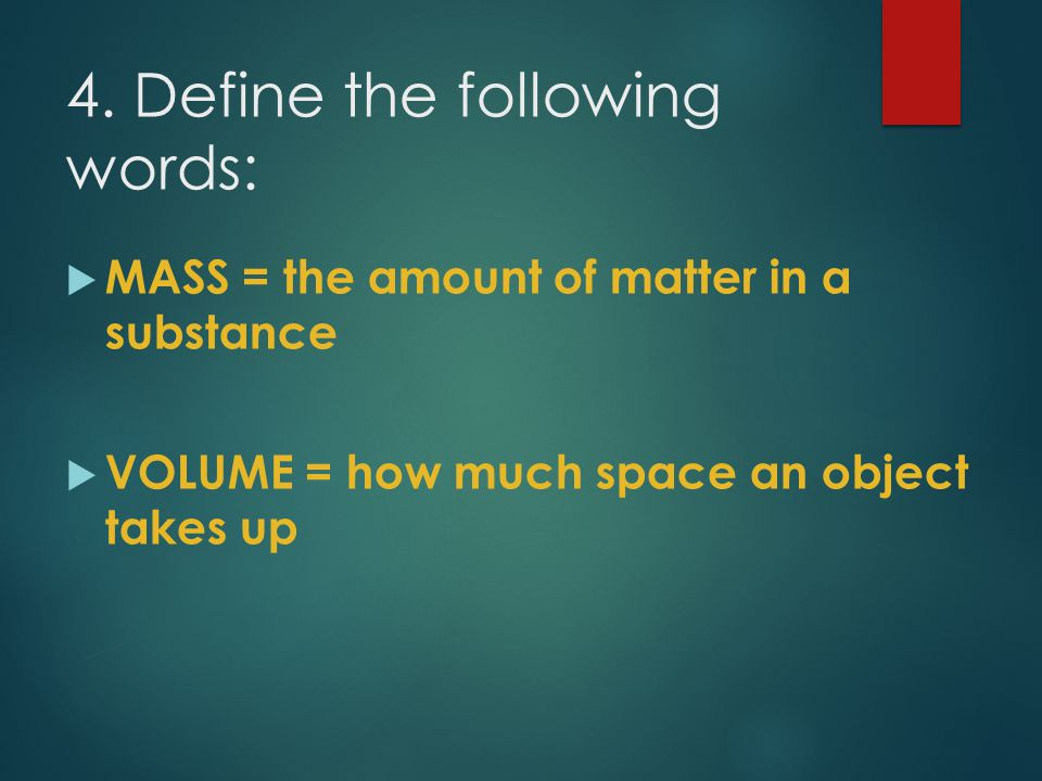 4. Define the following words: