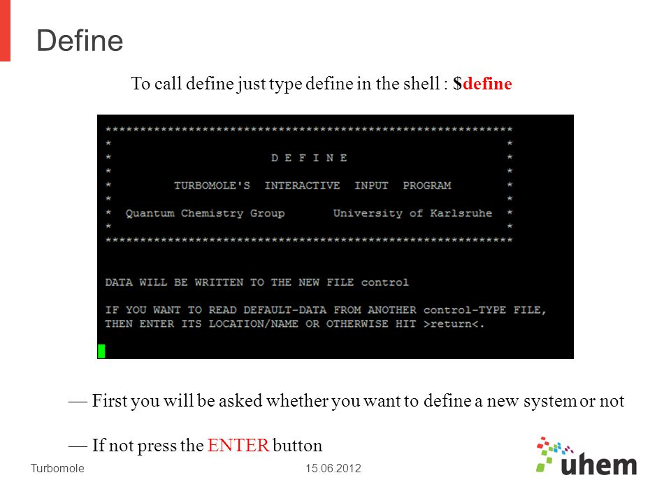 Define To call define just type define in the shell : $define
