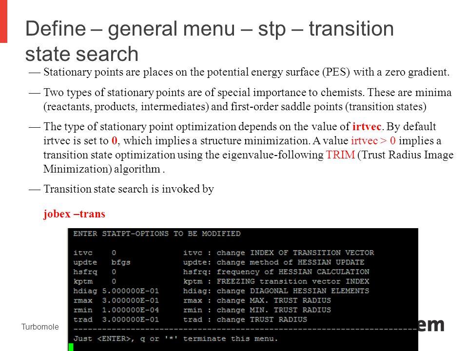 Define – general menu – stp – transition state search