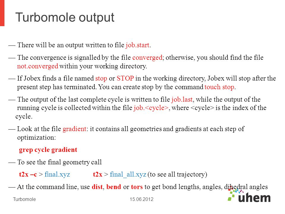 Turbomole output There will be an output written to file job.start.