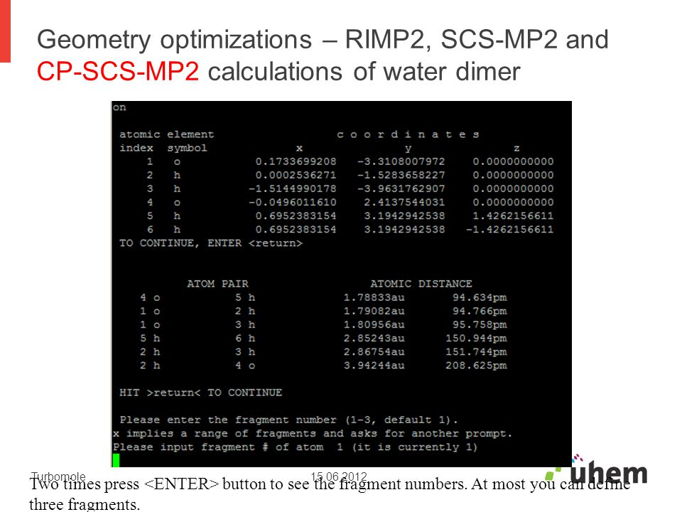Geometry optimizations – RIMP2, SCS-MP2 and CP-SCS-MP2 calculations of water dimer