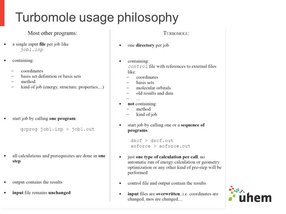 Turbomole usage philosophy