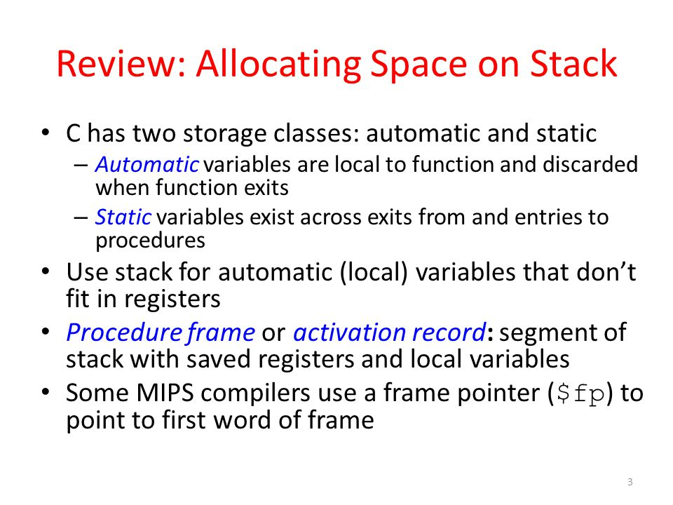 Review: Allocating Space on Stack