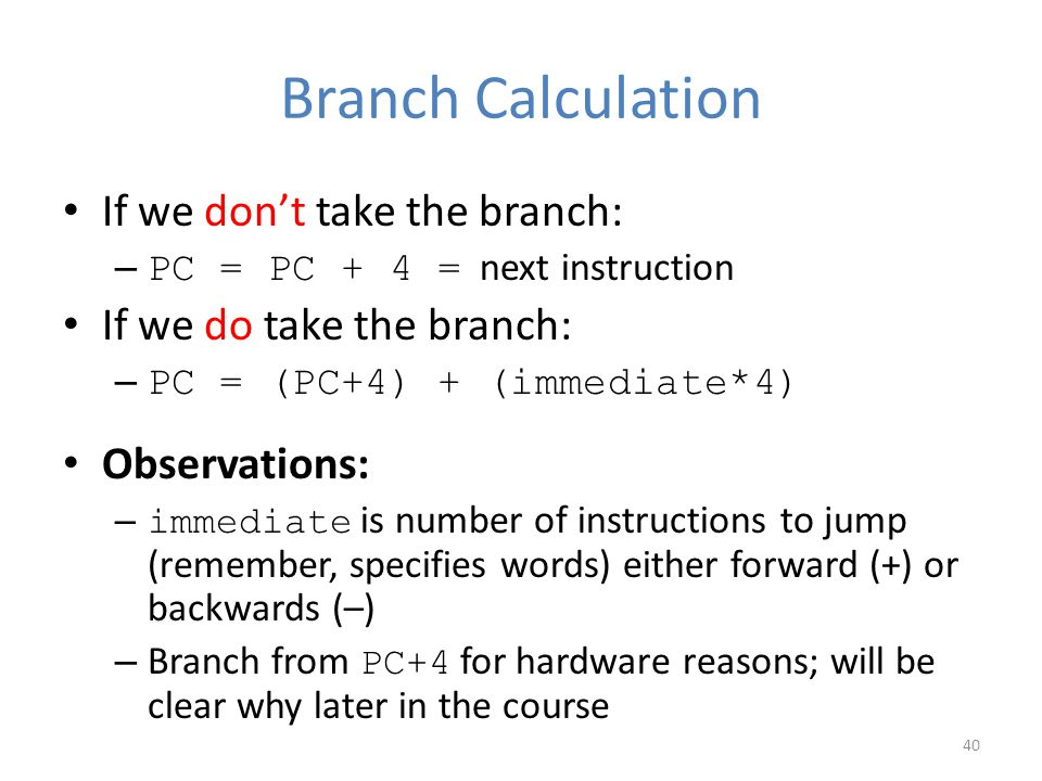 Branch Calculation If we don't take the branch: