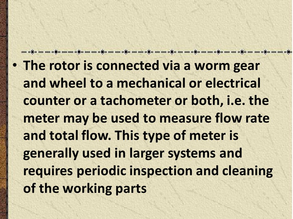 The rotor is connected via a worm gear and wheel to a mechanical or electrical counter or a tachometer or both, i.e.