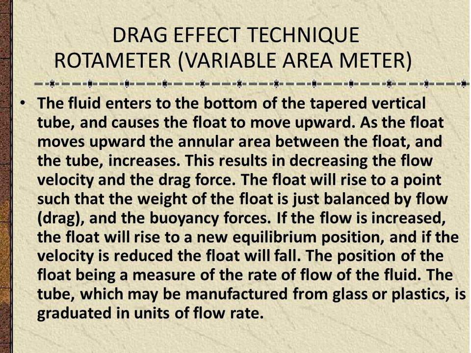 DRAG EFFECT TECHNIQUE ROTAMETER (VARIABLE AREA METER)