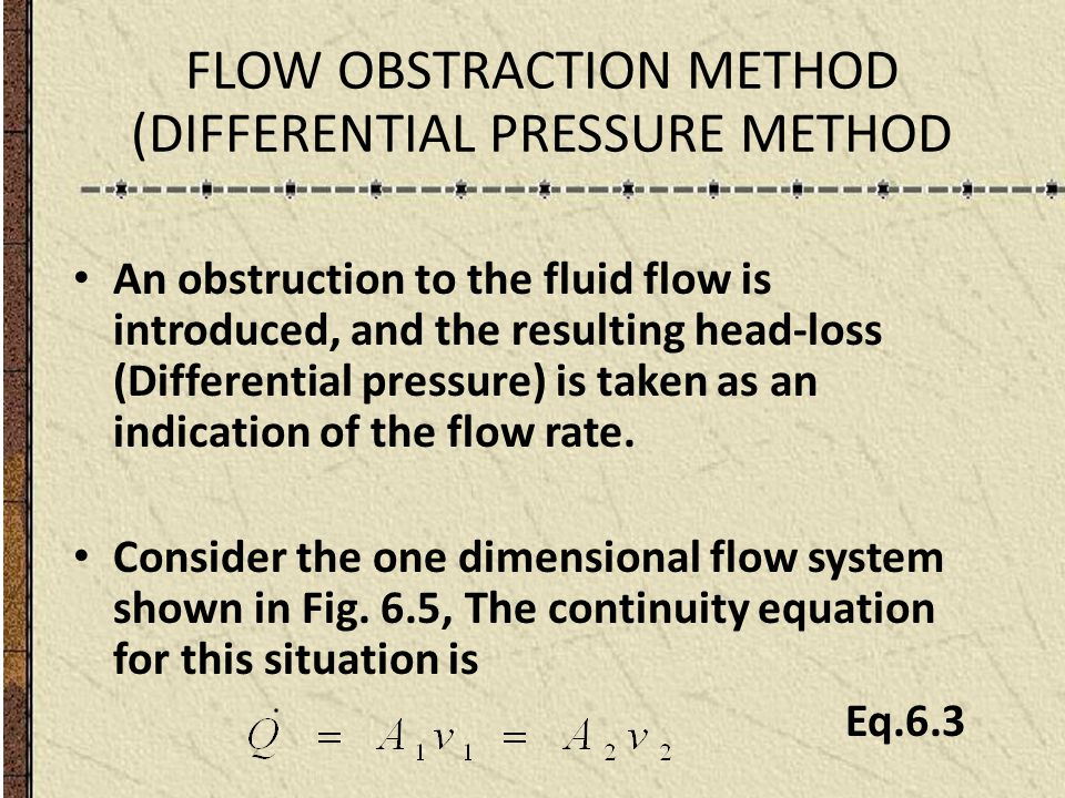 FLOW OBSTRACTION METHOD (DIFFERENTIAL PRESSURE METHOD