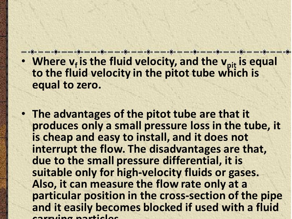 Where vf is the fluid velocity, and the vpit is equal to the fluid velocity in the pitot tube which is equal to zero.