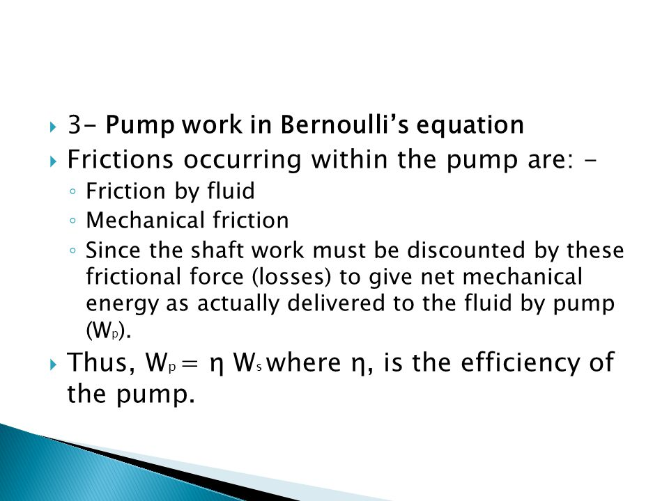 Frictions occurring within the pump are: -