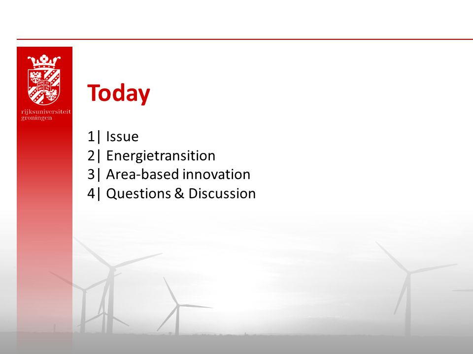 Today 1| Issue 2| Energietransition 3| Area-based innovation