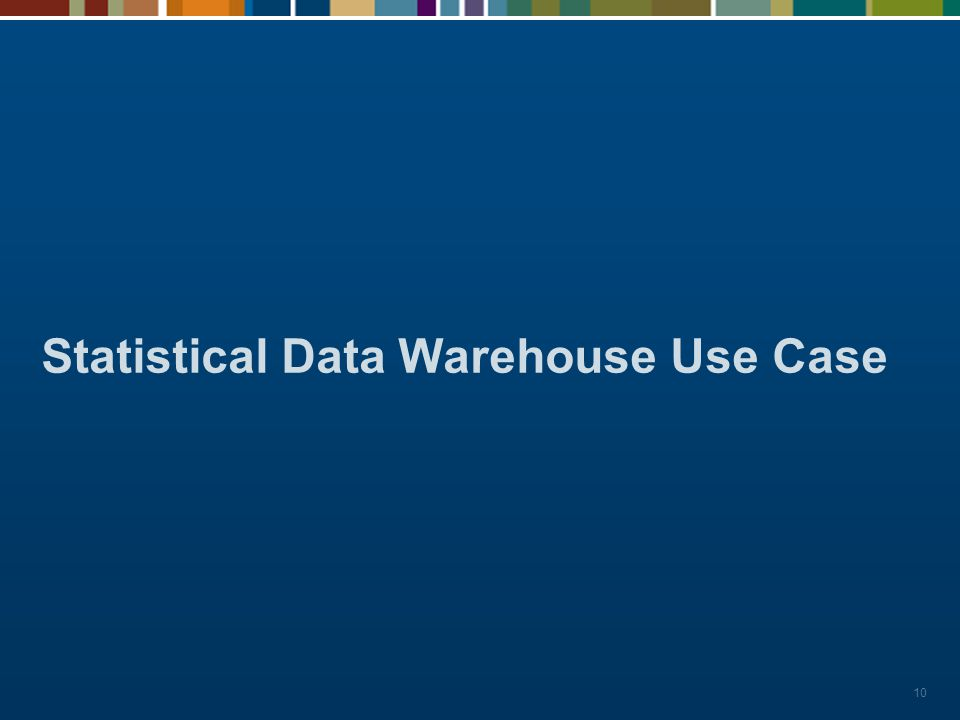 Statistical Data Warehouse Use Case