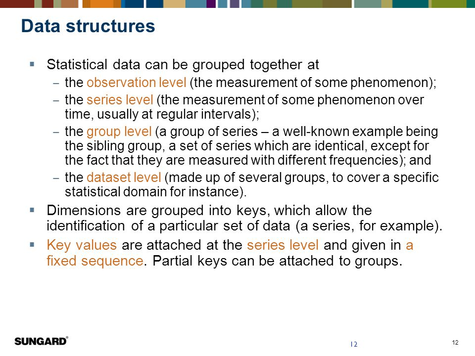 Data structures Statistical data can be grouped together at