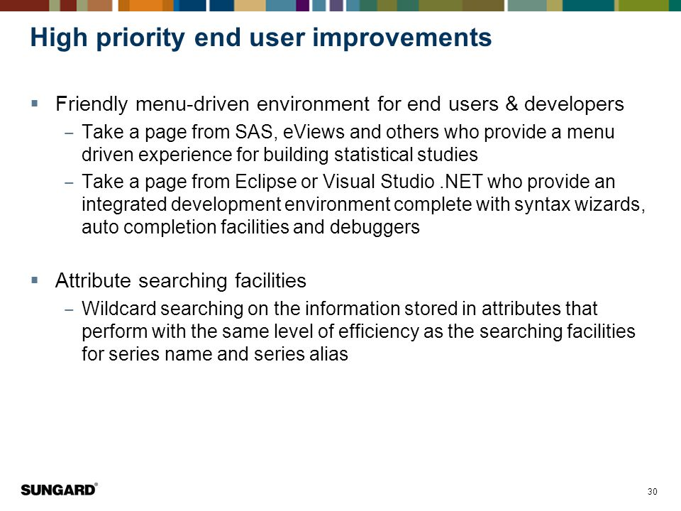 High priority end user improvements