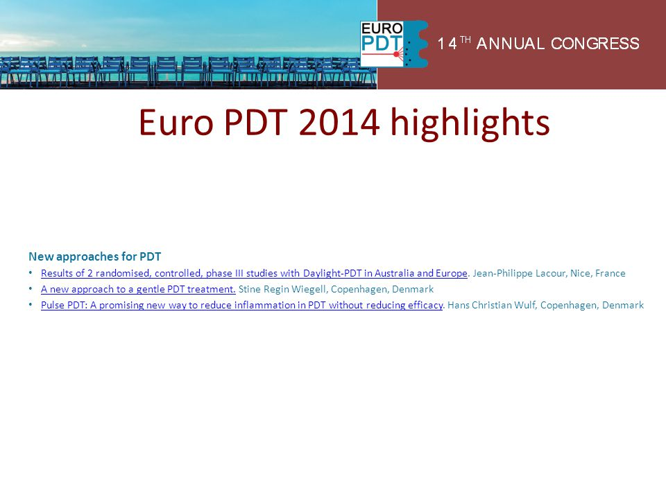 Euro PDT 2014 highlights Pre-treatment New approaches for PDT