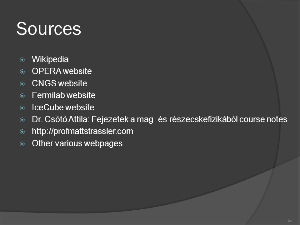 Sources Wikipedia OPERA website CNGS website Fermilab website
