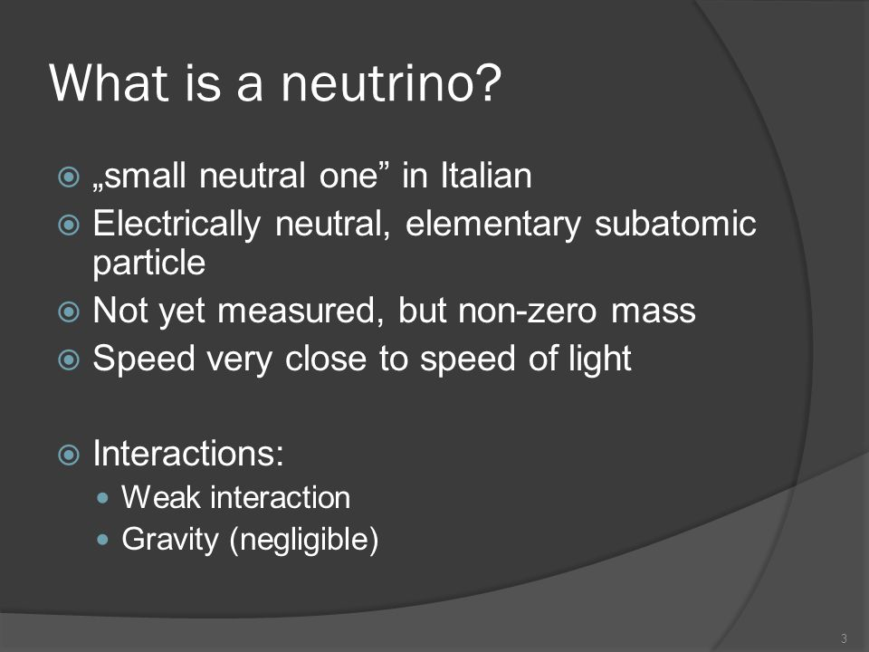 "What is a neutrino ""small neutral one in Italian"