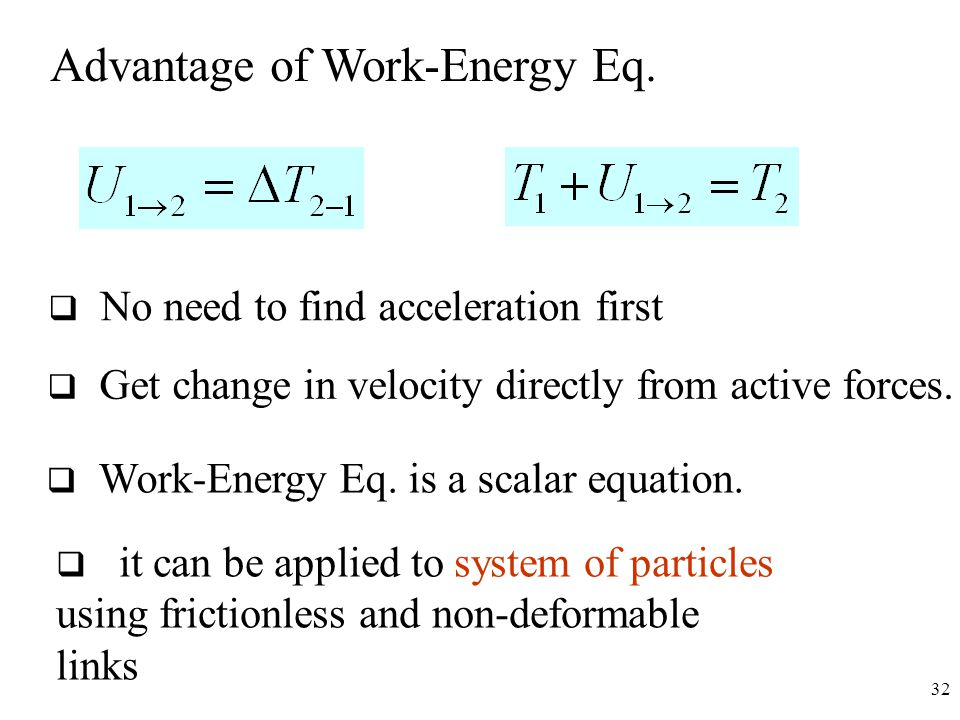 Advantage of Work-Energy Eq.