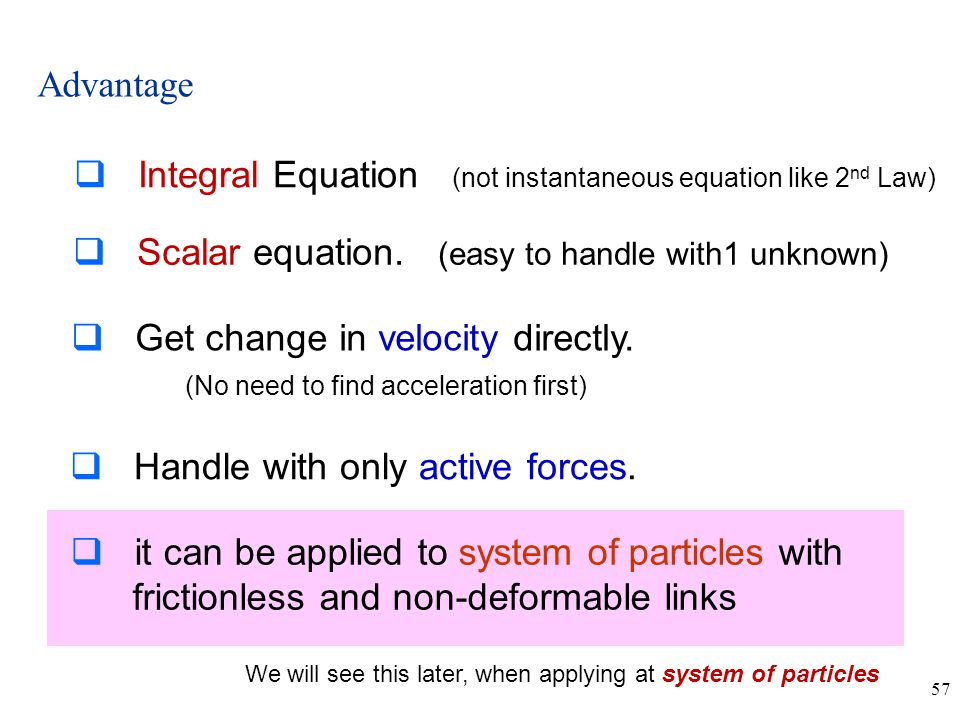 Integral Equation (not instantaneous equation like 2nd Law)