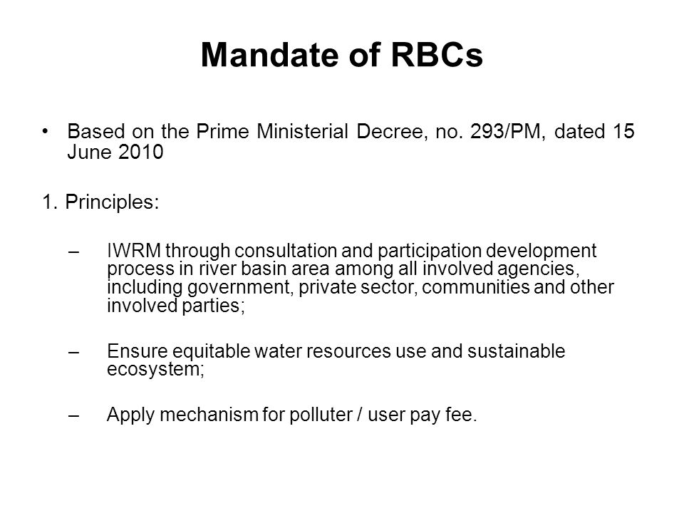 Mandate of RBCs Based on the Prime Ministerial Decree, no. 293/PM, dated 15 June 2010. 1. Principles: