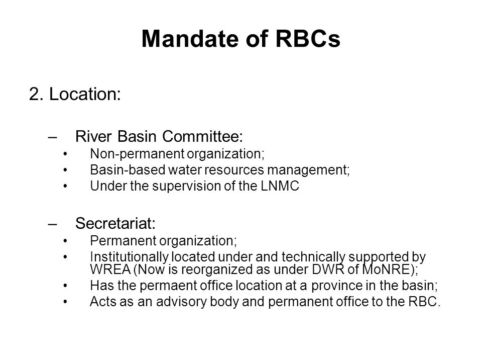 Mandate of RBCs 2. Location: River Basin Committee: Secretariat: