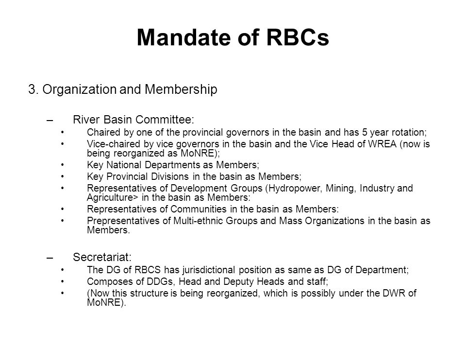 Mandate of RBCs 3. Organization and Membership River Basin Committee: