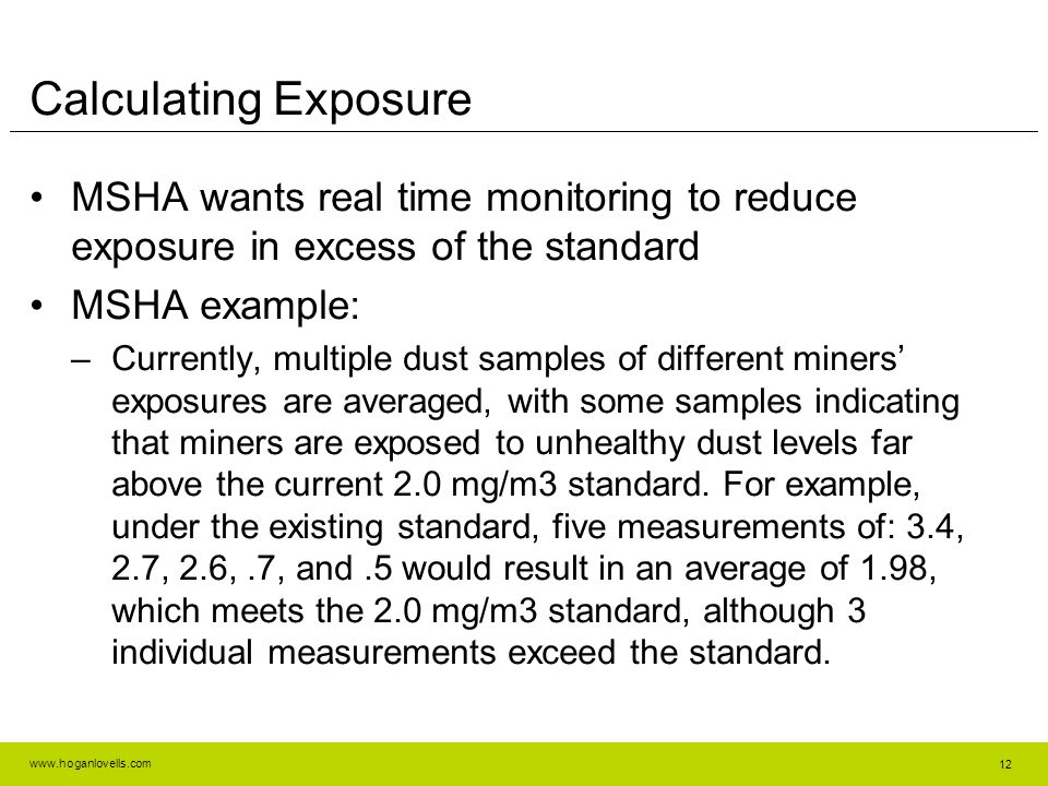 Calculating Exposure MSHA wants real time monitoring to reduce exposure in excess of the standard. MSHA example:
