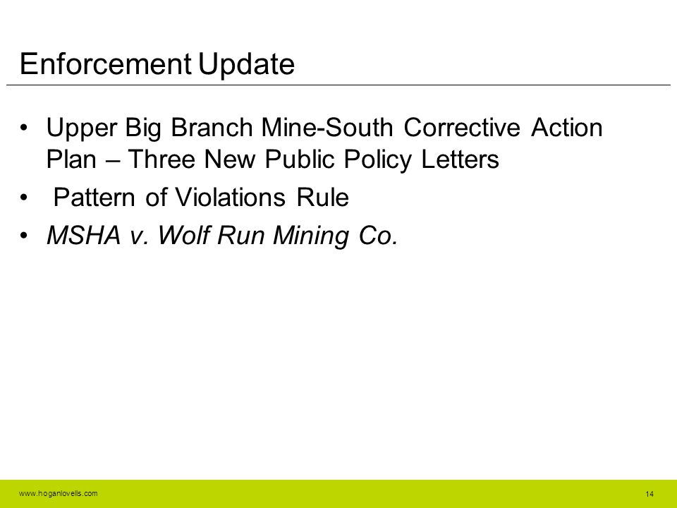 Enforcement Update Upper Big Branch Mine-South Corrective Action Plan – Three New Public Policy Letters.