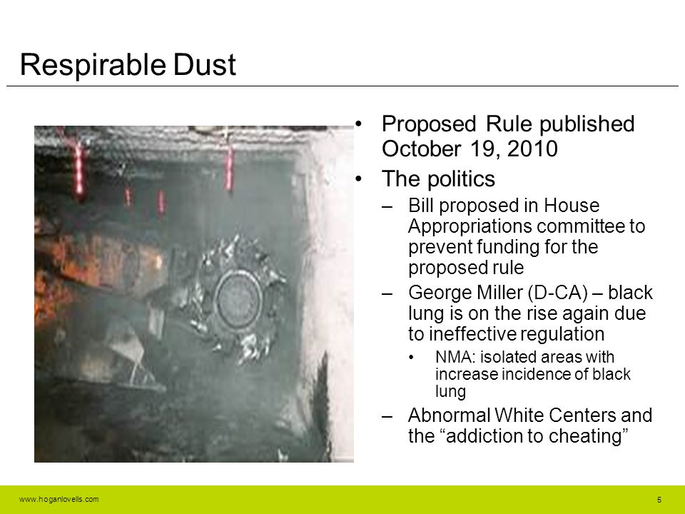 Respirable Dust Proposed Rule published October 19, 2010 The politics