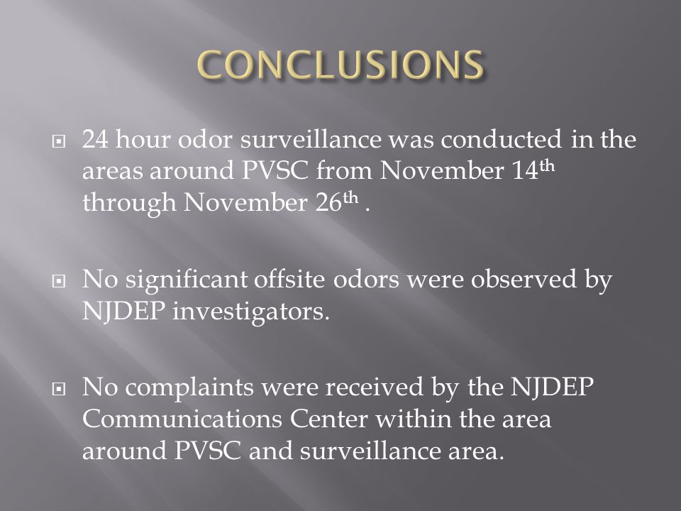 CONCLUSIONS 24 hour odor surveillance was conducted in the areas around PVSC from November 14th through November 26th .