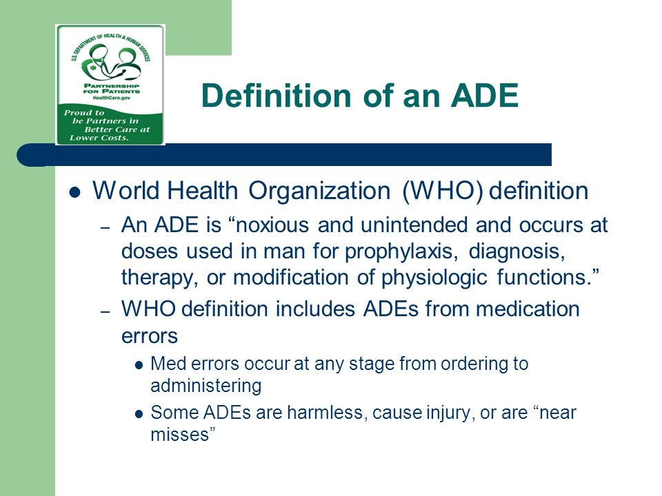 Definition of an ADE World Health Organization (WHO) definition